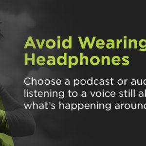 avoid wearing headphones while running