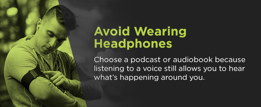 avoid wearing headphones while running