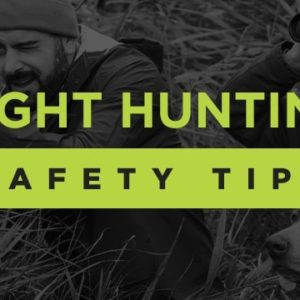 Night hunting safety tips