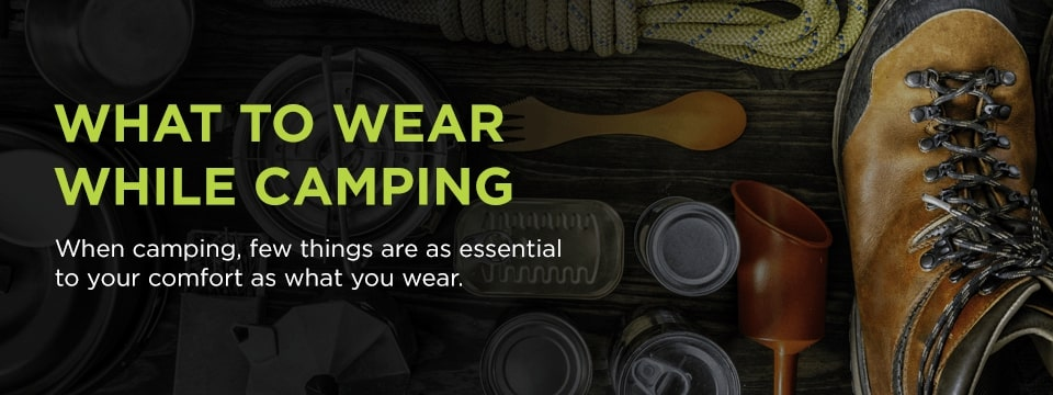what to wear while camping