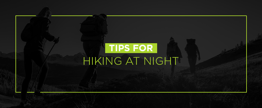 Tips for night hiking